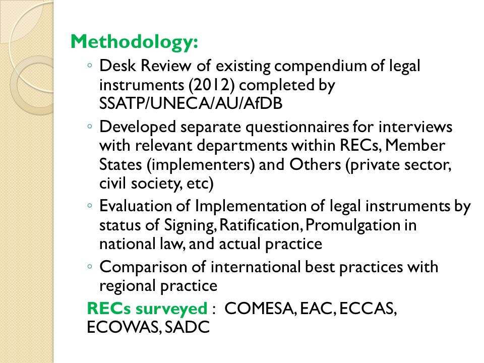 Methodology: Desk Review of existing compendium of legal instruments (2012) completed by SSATP/UNECA/AU/AfDB.