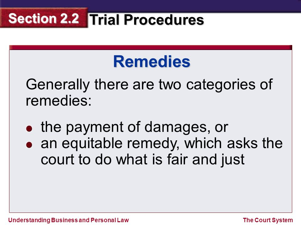 Remedies Generally there are two categories of remedies: