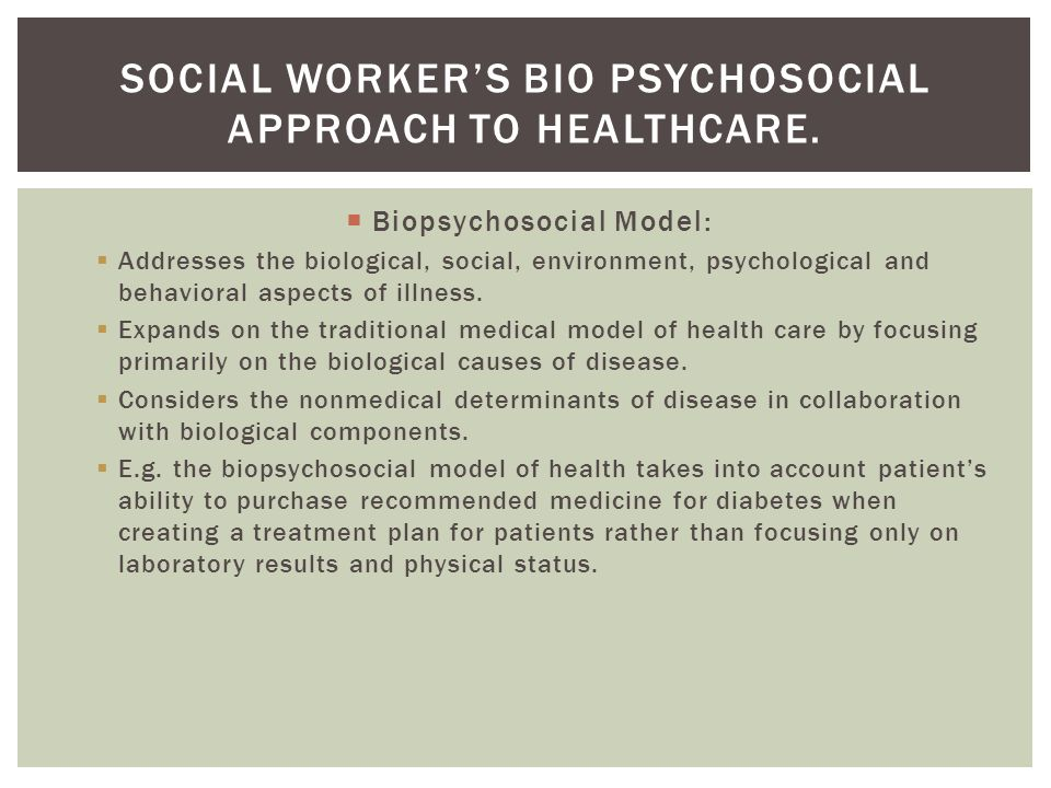 biological approach to health and social Models of madness: psychological, social and biological approaches to  psychosis  are mental health problems really caused by chemical imbalances  and.