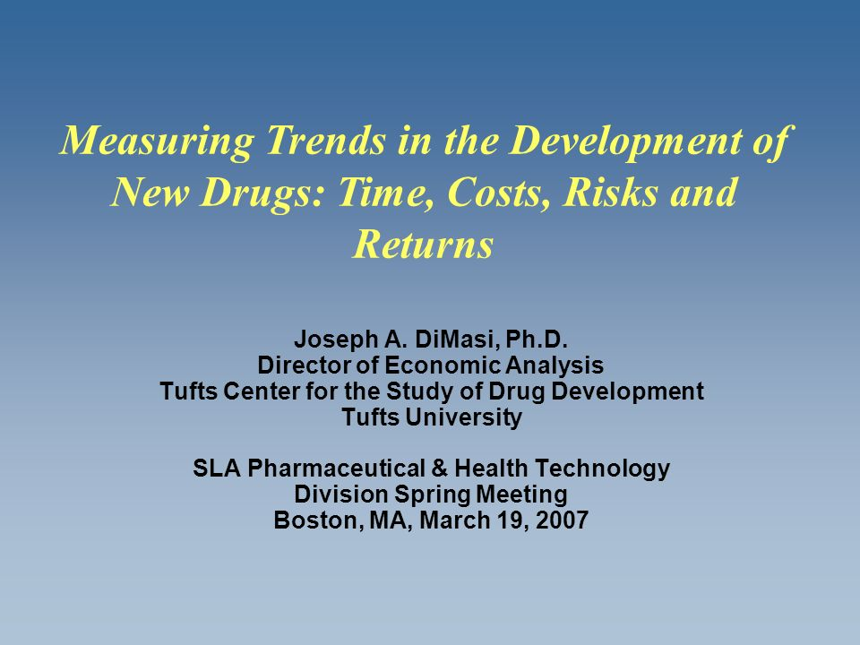 Measuring Trends in the Development of New Drugs: Time, Costs, Risks and Returns
