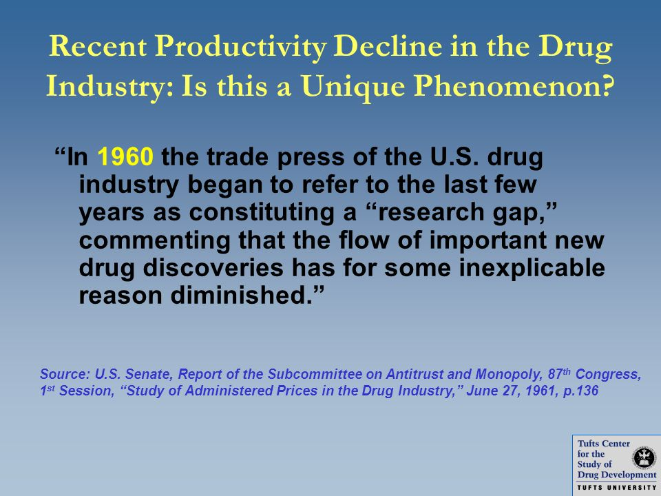 Recent Productivity Decline in the Drug Industry: Is this a Unique Phenomenon