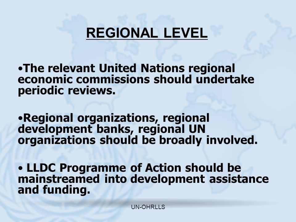 REGIONAL LEVEL The relevant United Nations regional economic commissions should undertake periodic reviews.