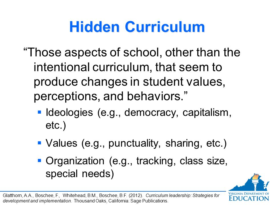hidden curriculum in schools The hidden curriculum that transmits these subtle lessons is usually informal and ad hoc, but it's critical to medical education, insists dr stern it's how physicians learn professional values, like responsibility for patients, and respect and collaboration, he says.