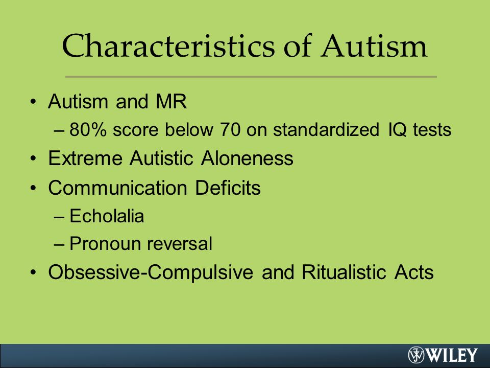 the history and characteristics of autism People with autism have some varying core symptoms in the areas of social interactions and relationships.