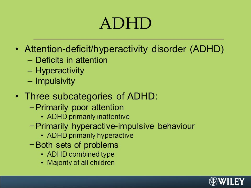 the two types of attention deficit disorder Children with adhd have trouble paying attention, controlling impulsive behaviors (may act without thinking about what the result will be), and in some cases, are overly active  symptoms.