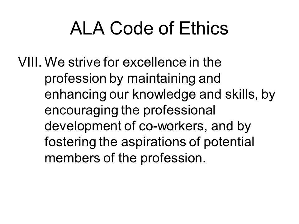 ala code of ethics First adopted by the nala membership in may of 1975, the code of ethics and professional responsibility is the foundation of ethical practices of paralegals in the legal community a paralegal must adhere strictly to the accepted standards of legal ethics and to the general principles of proper conduct.