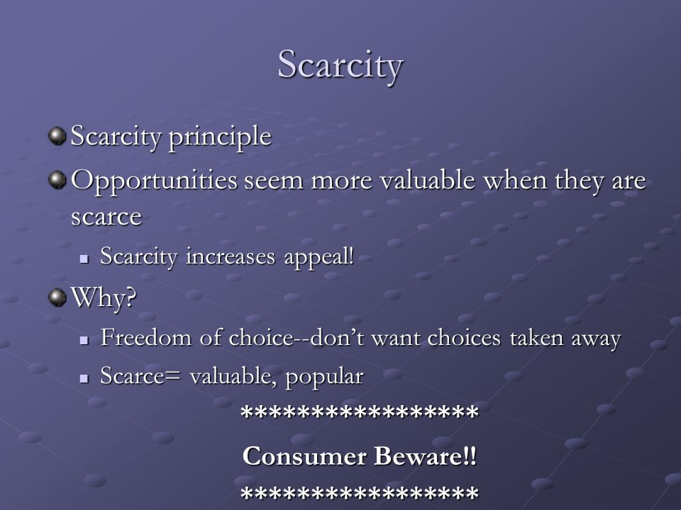 scarcity principle Scarcity is an economic factor it depends on location, distribution, competition and a lot of other things, like wantedness amongst other things, it influences price.