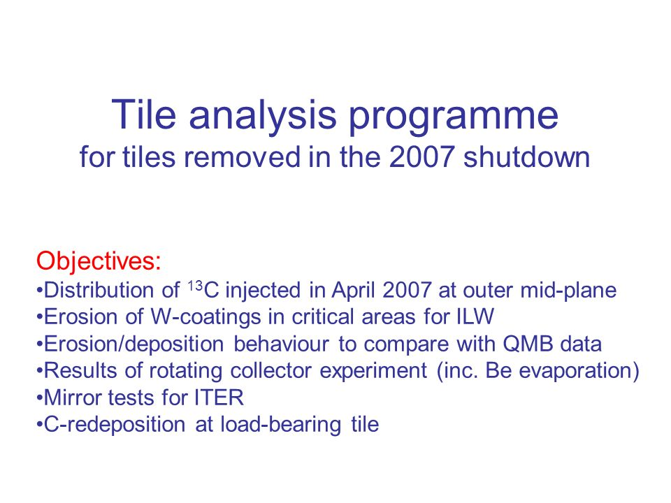 Tile analysis programme for tiles removed in the 2007 shutdown