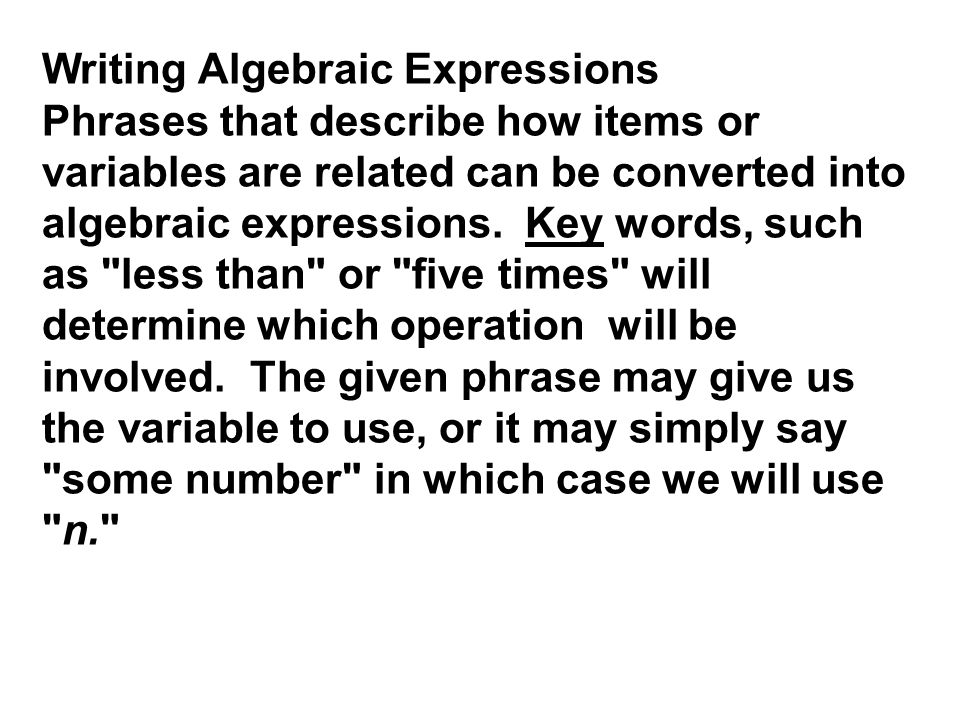 write an algebraic expression Teach and practice writing algebraic expressions with this pack this product includes a page of guided notes (that students can glue in their math notebooks or include in their math binders), a skills practice worksheet, and an application practice worksheet.