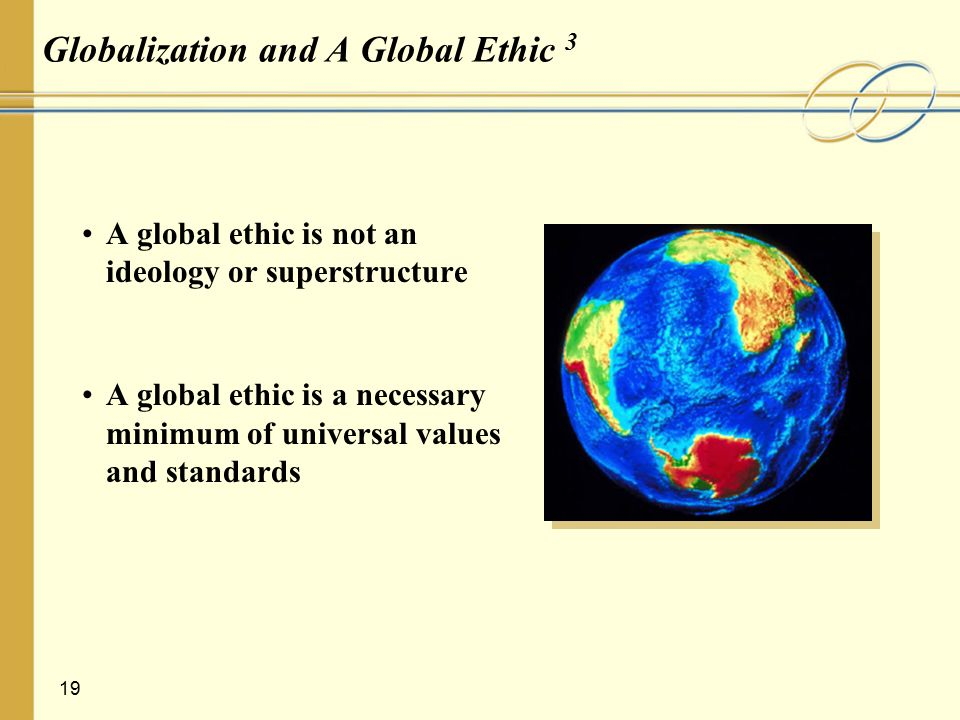 ethics in globalization Ethics of liberation: in the age of globalization and exclusion author(s): some ethics of content or material ethics 85 15 ethics of liberation is a monumental rethinking of the history, origins.