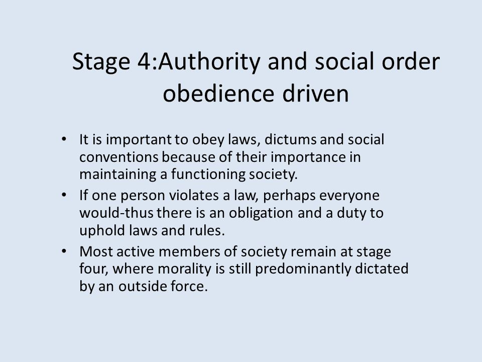 Stage 4:Authority and social order obedience driven