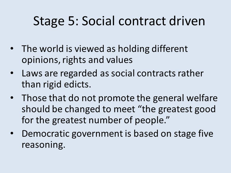 Stage 5: Social contract driven
