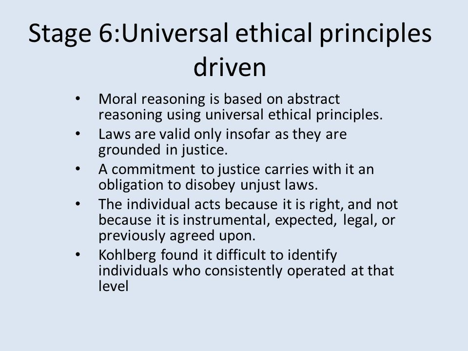Stage 6:Universal ethical principles driven