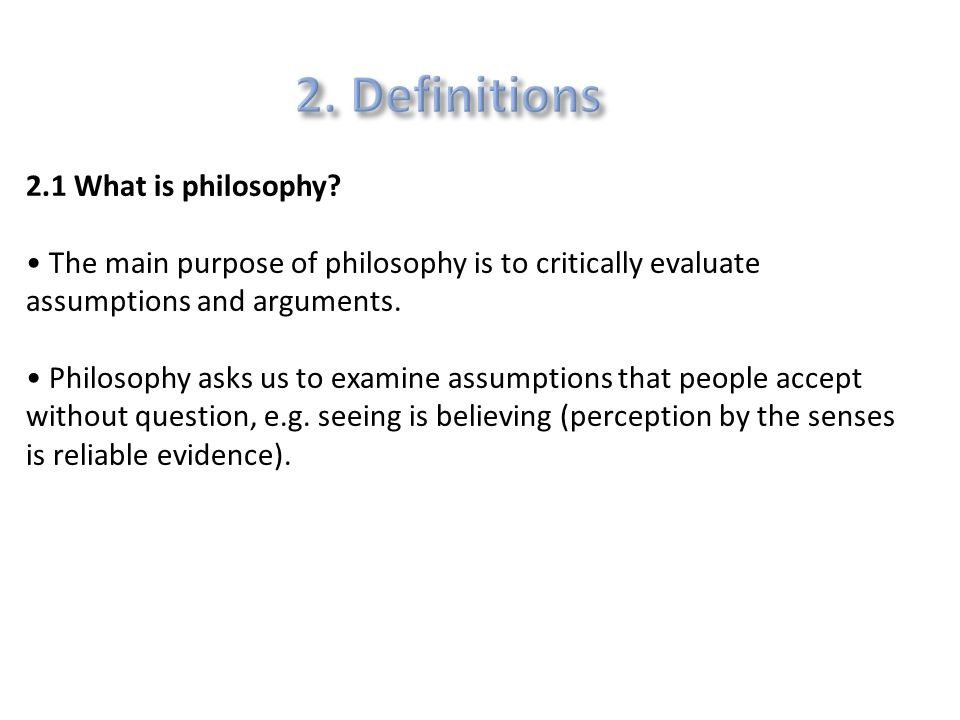 an examination of the purpose of philosophy Philosophy of science is a sub-field of philosophy concerned with the foundations, methods, and implications of sciencethe central questions of this study concern what qualifies as science, the reliability of scientific theories, and the ultimate purpose of.