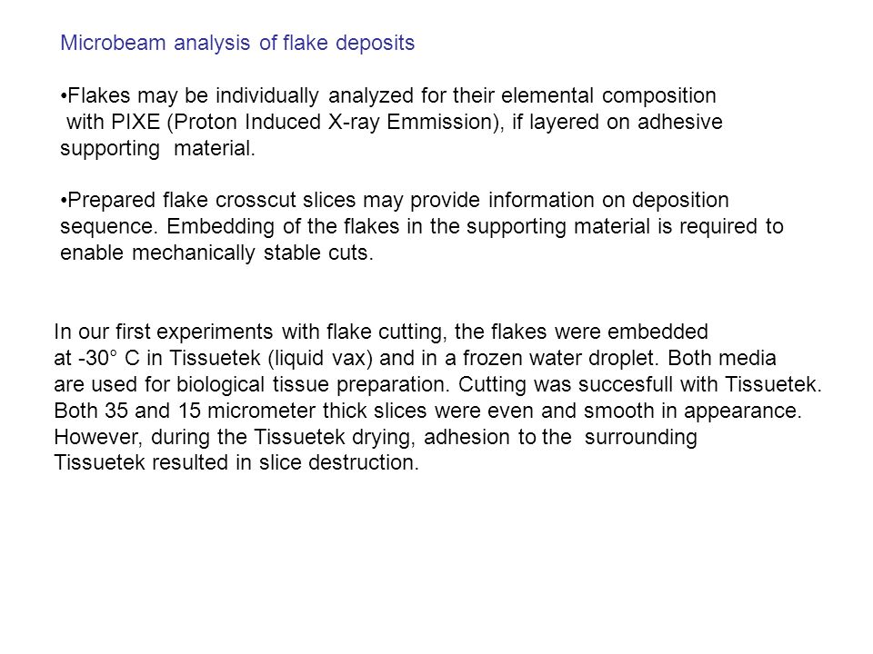 Microbeam analysis of flake deposits