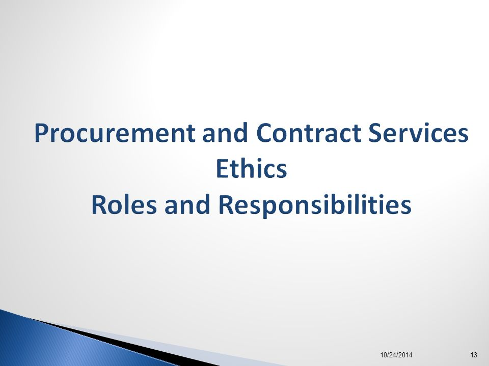procurement ethics Code of ethics the staff of the purchasing department is committed to the following code of ethics: to conduct all purchasing activities according to applicable laws, rules, regulations, and policies of onslow county and the state of north carolina.
