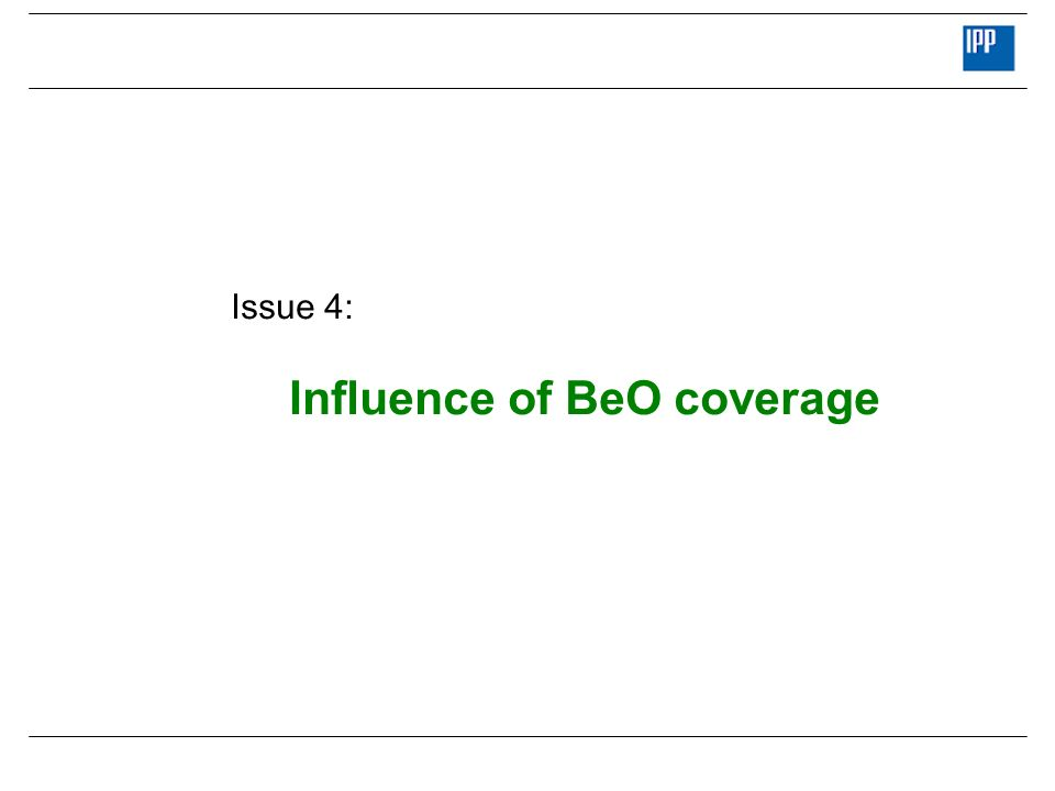 Issue 4: Influence of BeO coverage