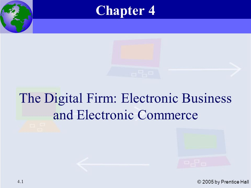 The Digital Firm: Electronic Business and Electronic Commerce