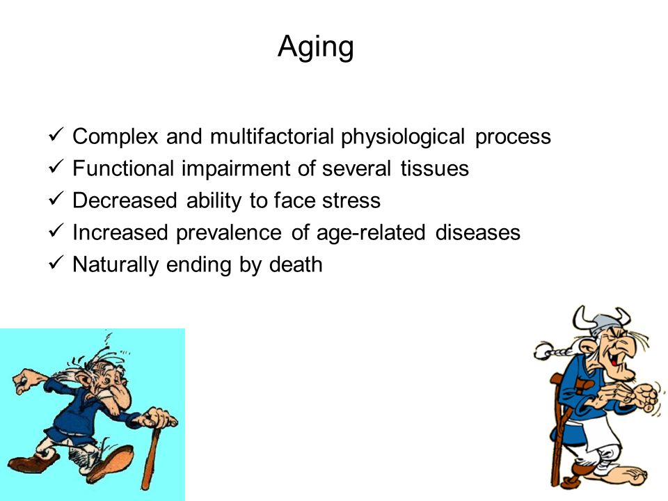 Aging Complex and multifactorial physiological process