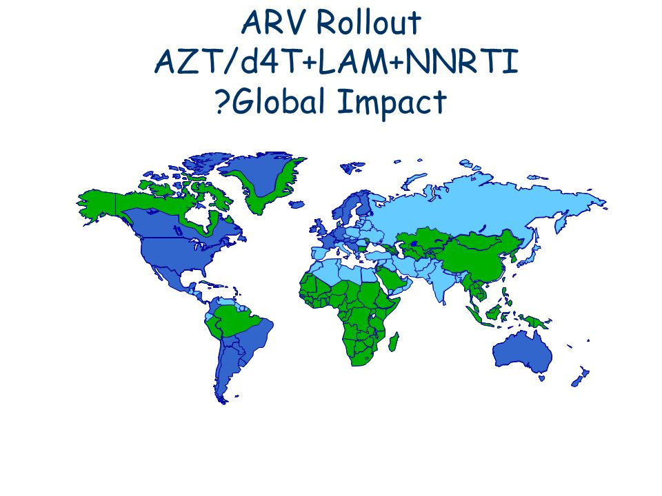 ARV Rollout AZT/d4T+LAM+NNRTI Global Impact