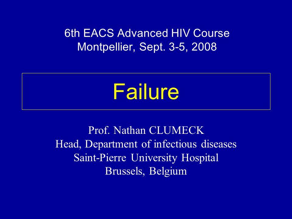 Failure 6th EACS Advanced HIV Course Montpellier, Sept. 3-5, 2008