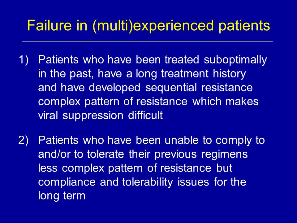 Failure in (multi)experienced patients