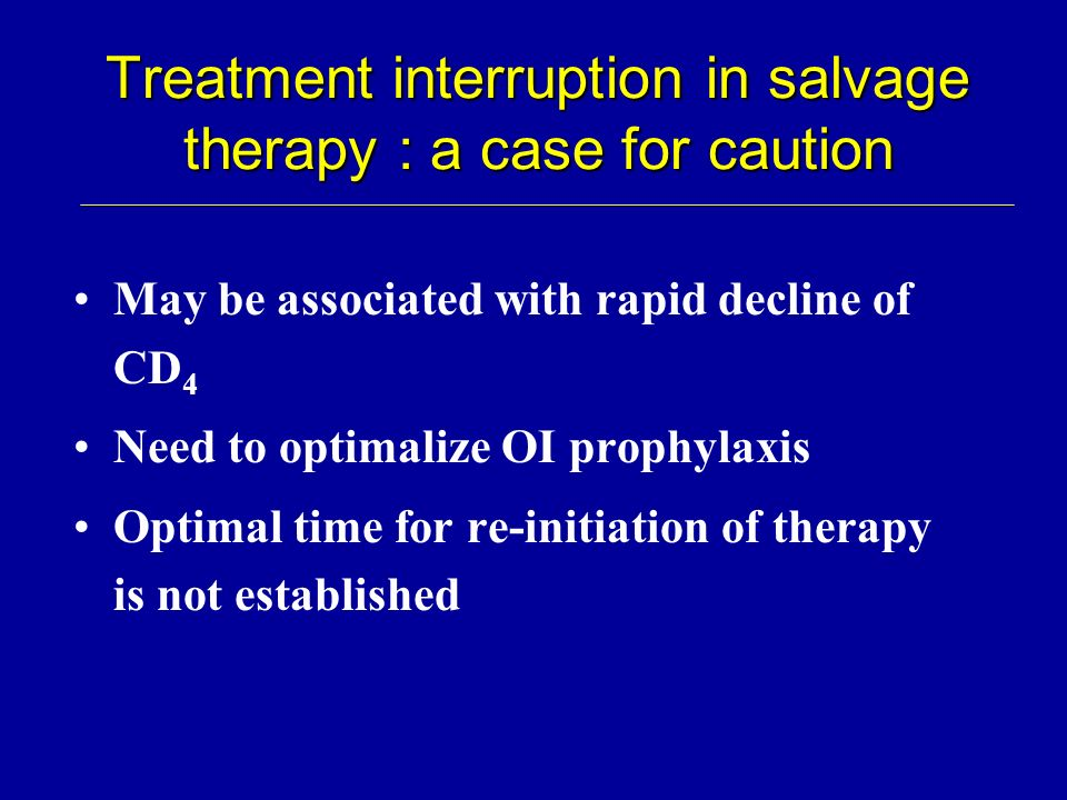 Treatment interruption in salvage therapy : a case for caution