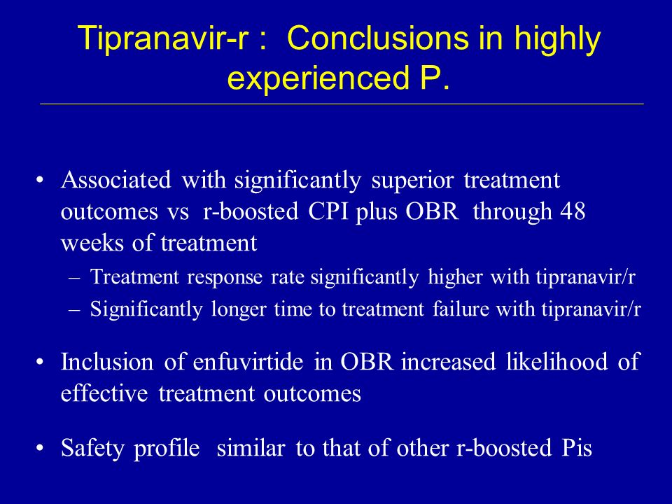 Tipranavir-r : Conclusions in highly experienced P.