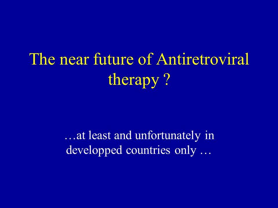 The near future of Antiretroviral therapy