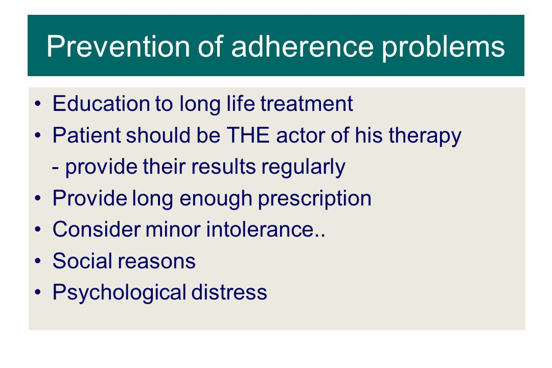 Prevention of adherence problems