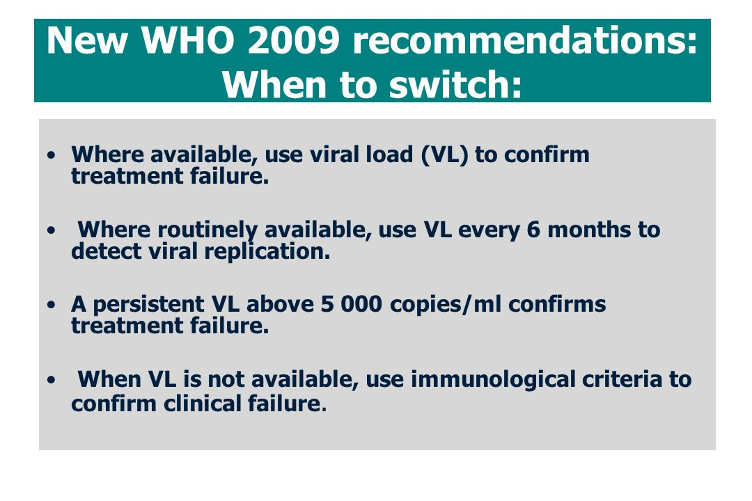New WHO 2009 recommendations: When to switch: