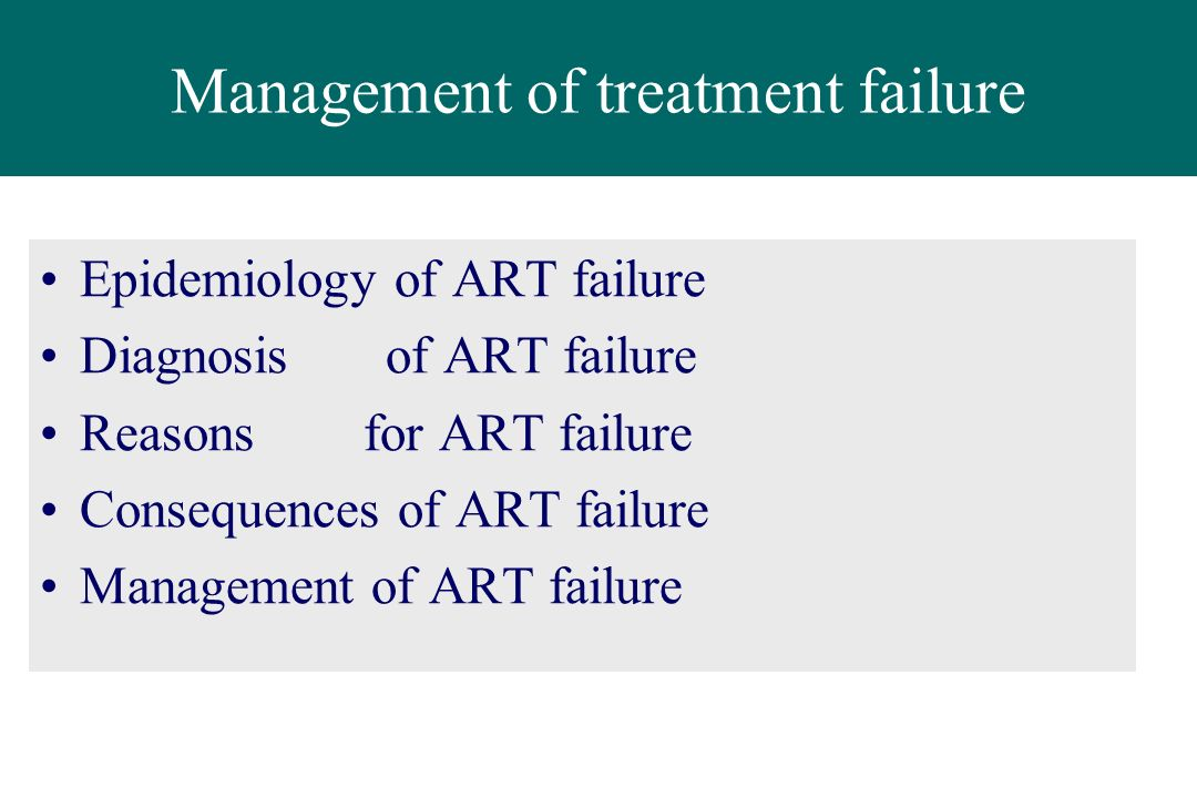 Management of treatment failure