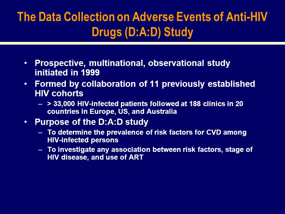 The Data Collection on Adverse Events of Anti-HIV Drugs (D:A:D) Study