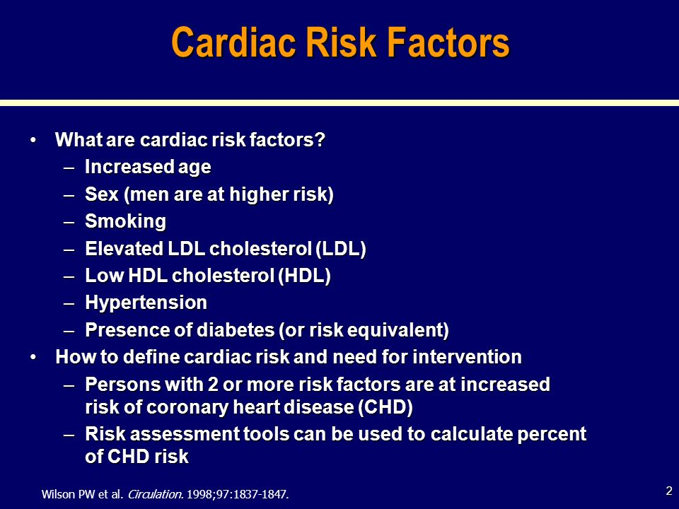 Cardiac Risk Factors What are cardiac risk factors Increased age