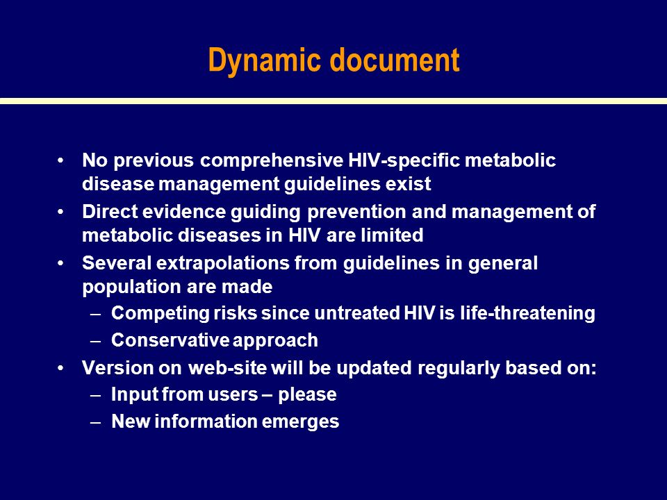 Dynamic document No previous comprehensive HIV-specific metabolic disease management guidelines exist.