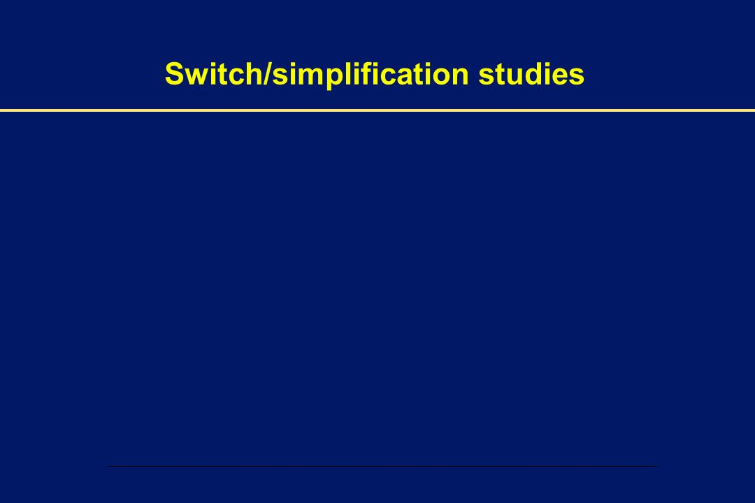 Switch/simplification studies