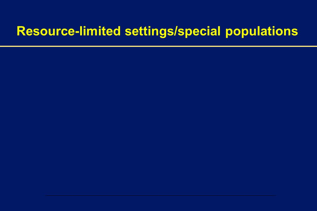 Resource-limited settings/special populations