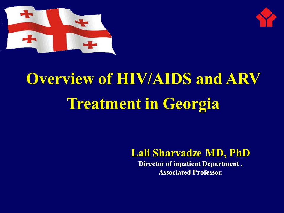 Overview of HIV/AIDS and ARV Treatment in Georgia