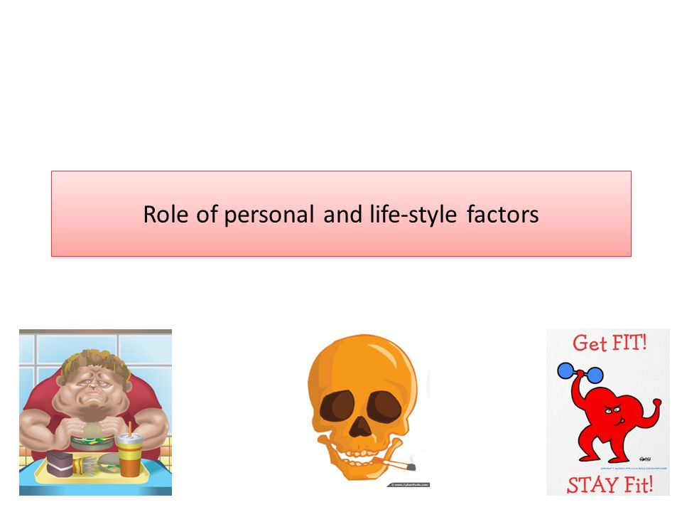 Role of personal and life-style factors