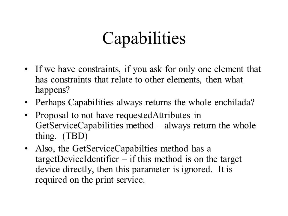 Capabilities If we have constraints, if you ask for only one element that has constraints that relate to other elements, then what happens