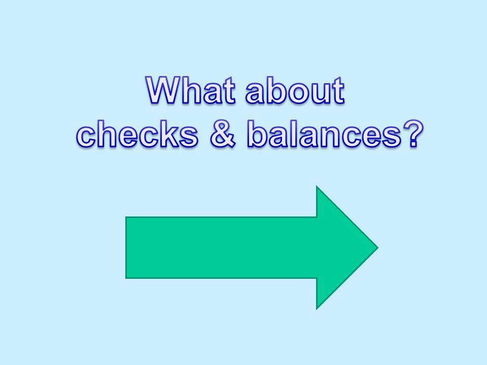 What about checks & balances