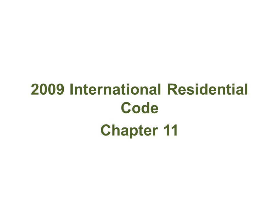 Irc chapter 11 and hers residential energy ppt download for International residential code irc