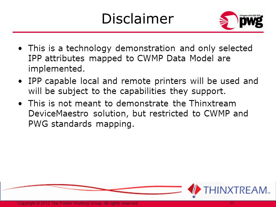 Disclaimer This is a technology demonstration and only selected IPP attributes mapped to CWMP Data Model are implemented.