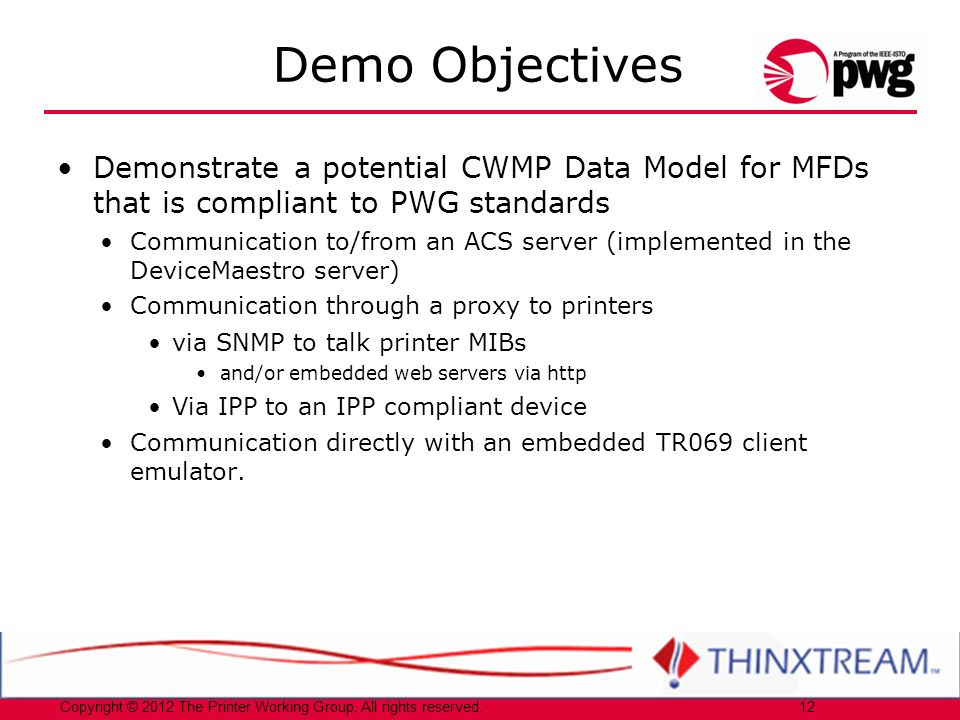 Demo Objectives Demonstrate a potential CWMP Data Model for MFDs that is compliant to PWG standards.