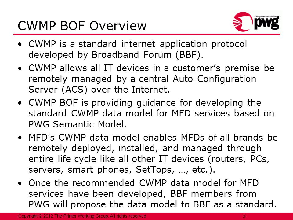 CWMP BOF Overview CWMP is a standard internet application protocol developed by Broadband Forum (BBF).