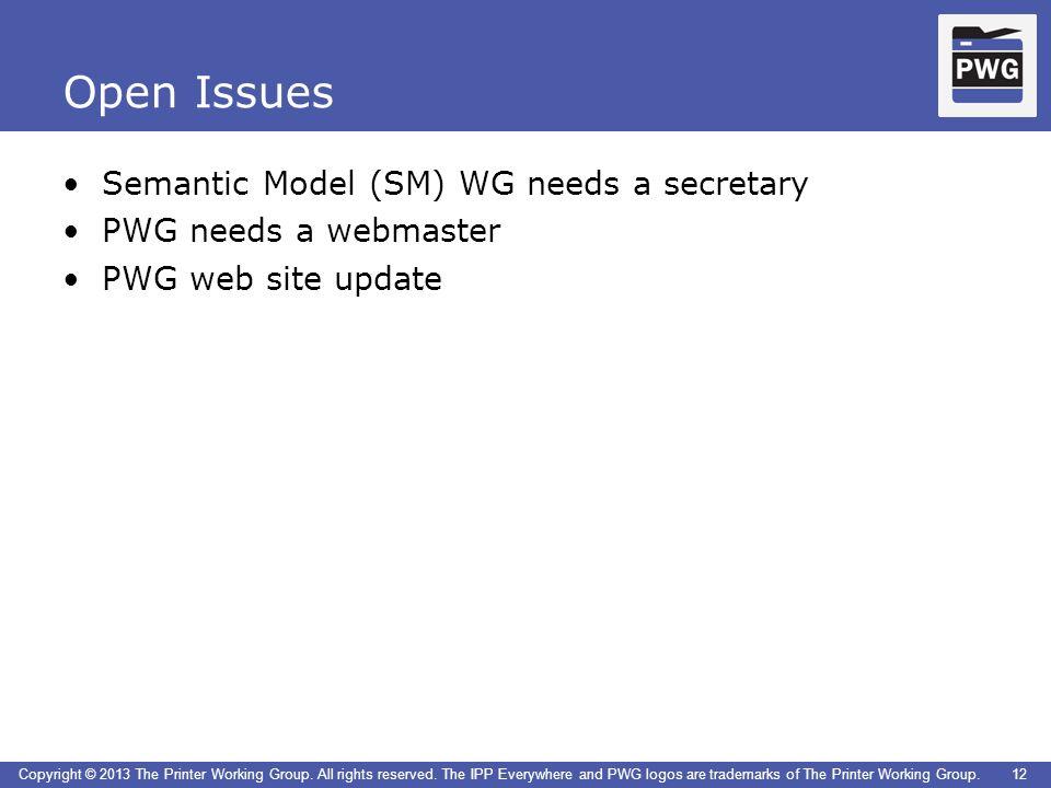 Open Issues Semantic Model (SM) WG needs a secretary