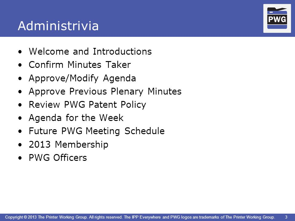 Administrivia Welcome and Introductions Confirm Minutes Taker