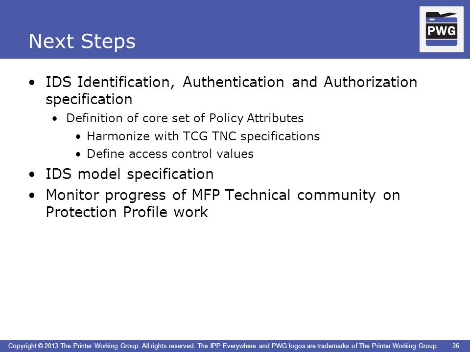 Next Steps IDS Identification, Authentication and Authorization specification. Definition of core set of Policy Attributes.