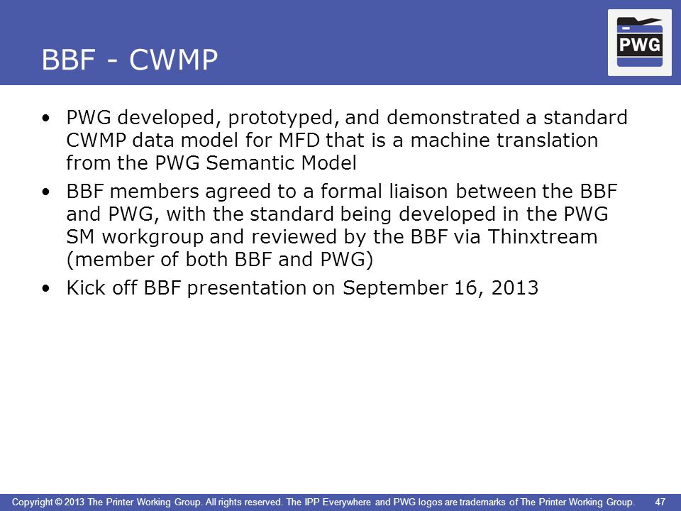 BBF - CWMP PWG developed, prototyped, and demonstrated a standard CWMP data model for MFD that is a machine translation from the PWG Semantic Model.
