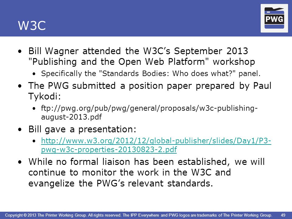 W3C Bill Wagner attended the W3C's September 2013 Publishing and the Open Web Platform workshop.